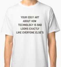Edgy art Classic T-Shirt