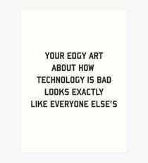 Edgy art Art Print