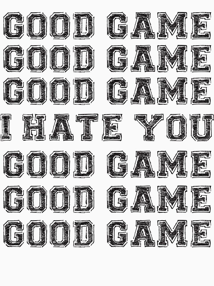 Good Game.  I Hate You. | Baseball  Sleeve