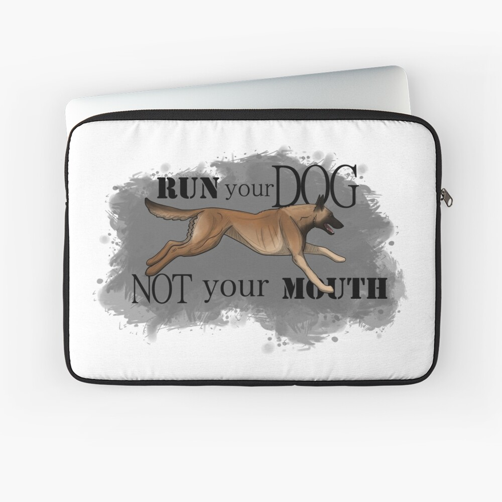 Run Your Dog, Not Your Mouth Belgian Malinois fawn Laptop Sleeve