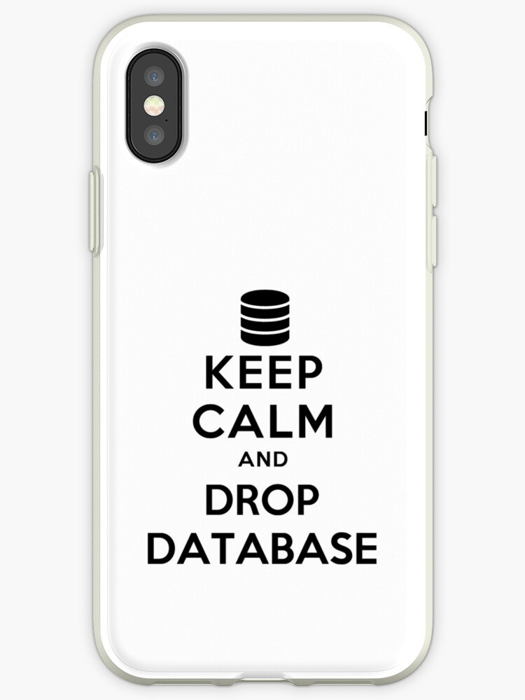 Keep calm and drop database by lovedeep