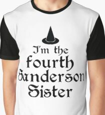 I'm the Fourth Sanderson Sister Graphic T-Shirt