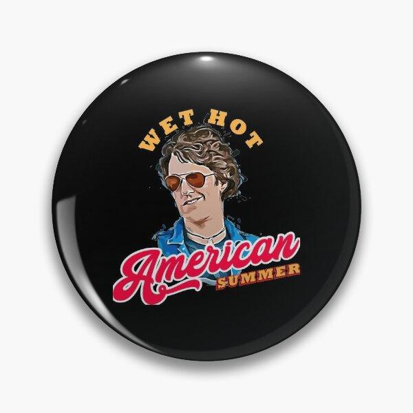 Wet Hot American Summer Pin