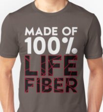 Made of 100% Life Fiber - White Unisex T-Shirt