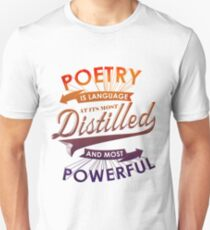 Poetry Is Languange At Its Most Distilled And Powerful Unisex T-Shirt