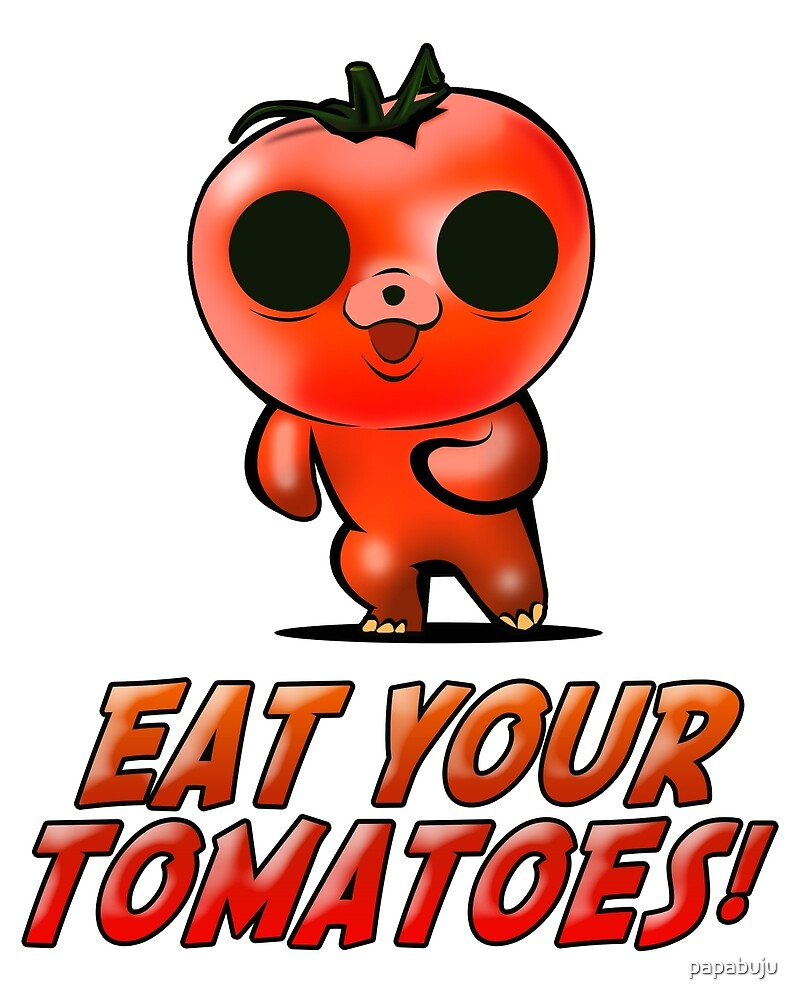 Eat Your Tomatoes by papabuju