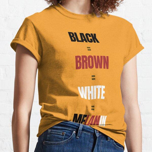 Melanin - Black - Brown - White Classic T-Shirt