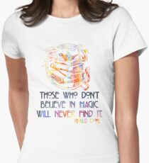 Those Who Don't Believe in Magic - Roald Dahl T-Shirt