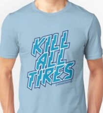 Kill All Tires T-Shirt