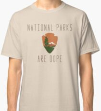 National Parks are Dope Classic T-Shirt