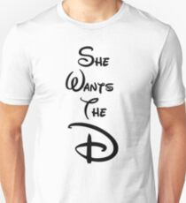 "She Wants the ""D"" Unisex T-Shirt"