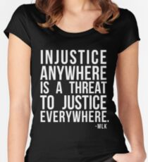 Injustice Anywhere is a Threat to Justice Everywhere MLK Women's Fitted Scoop T-Shirt