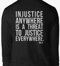 Injustice Anywhere is a Threat to Justice Everywhere MLK T-Shirt