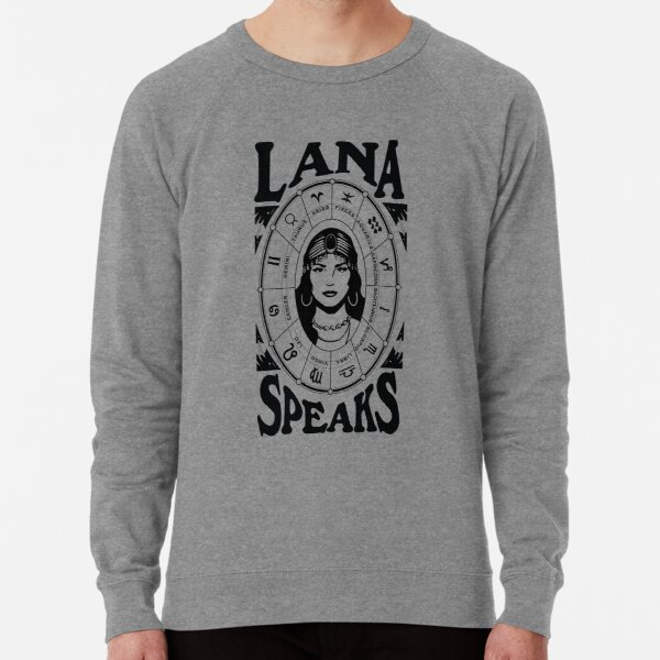LDR- Lana Speaks Lightweight Sweatshirt