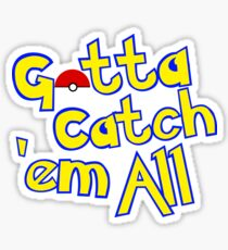 Gotta Catch 'em All  Sticker