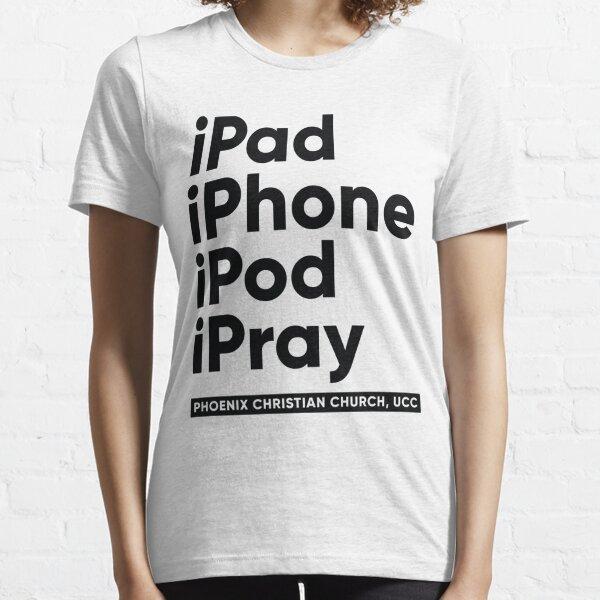 iPray - Phoenix Christian Church - Tshirt Design Essential T-Shirt