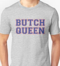 Butch Queen [drag race] Unisex T-Shirt