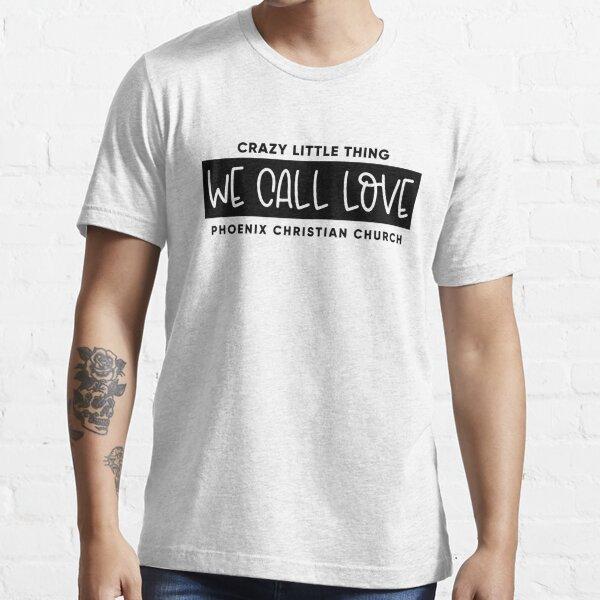 We Call Love - Phoenix Christian Church Essential T-Shirt