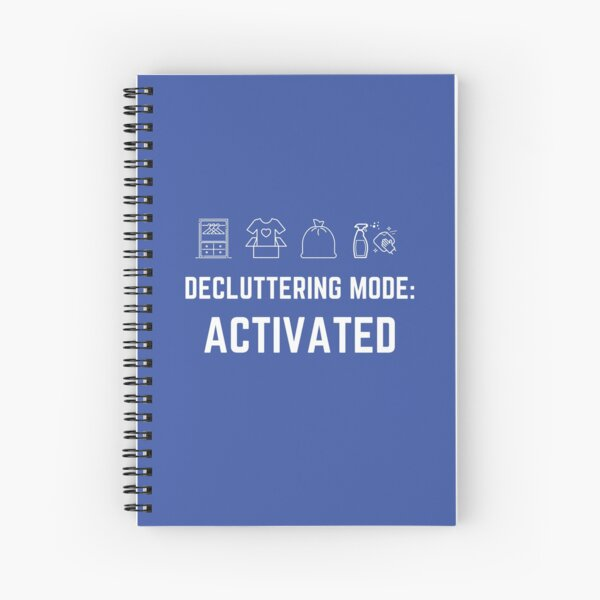 Decluttering Stationary | Decluttering Mode Activated | Motivation to Declutter | Funny gift for mum | Gift for sister | Badge | Pin | White on Blue Design Spiral Notebook