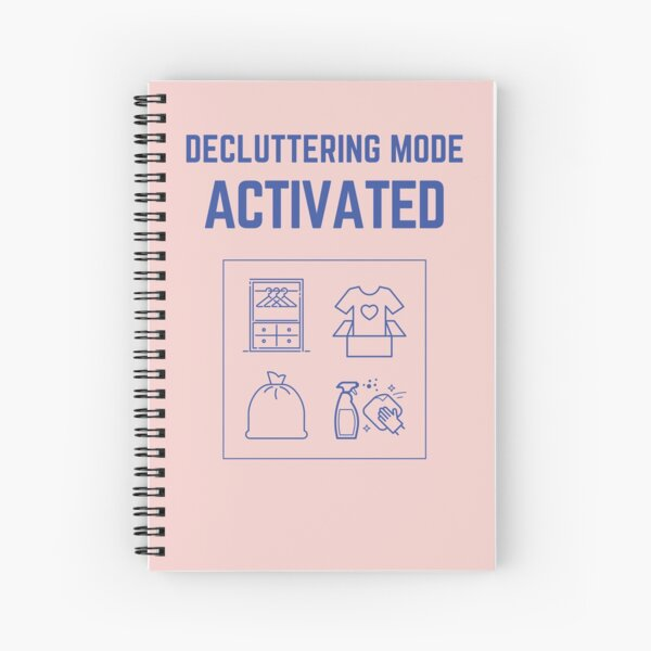 Decluttering Mode Activated T-Shirt in Donation Box Spiral Notebook