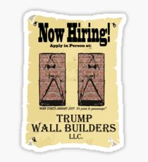 NOW HIRING!  WALL BUILDERS for Trump! Sticker
