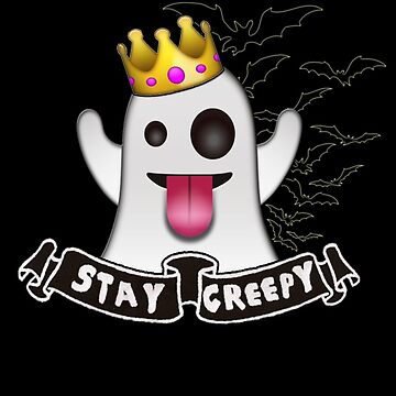 Stay Creepy - Ghost Emoji (Sassy Edition)  by therealcrybaby