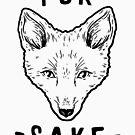 Für Fox 'Sake von kjanedesigns