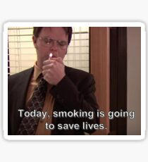 "Dwight from The Office ""Smoking is going to save lives"" Sticker"