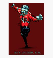Star Trek - He's UnDead Jim Photographic Print