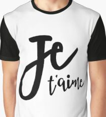 Je Taime - French Love Quote Graphic T-Shirt