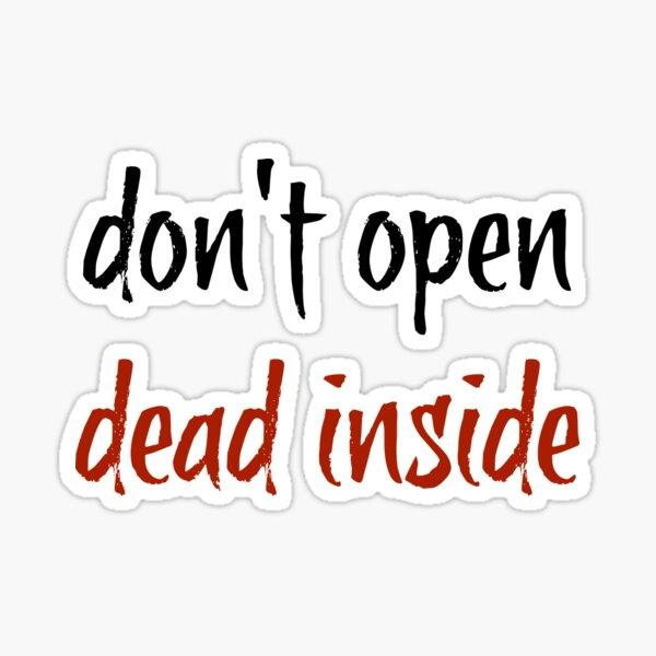 Don't Open Dead Inside - The Walking Dead Sticker