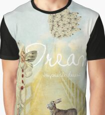 Dream Impossible dreams Graphic T-Shirt