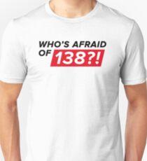 Camiseta ajustada ¡¿Quien le tiene miedo al 138?!