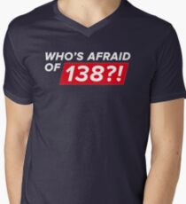 Who's afraid of 138?! T-Shirt