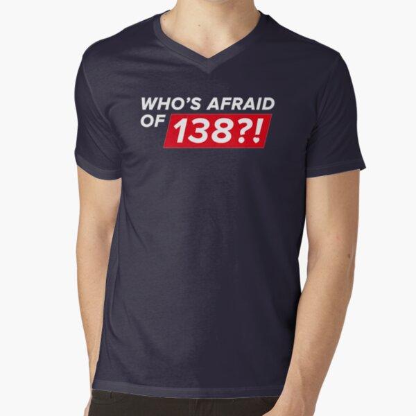 Who's afraid of 138?! V-Neck T-Shirt