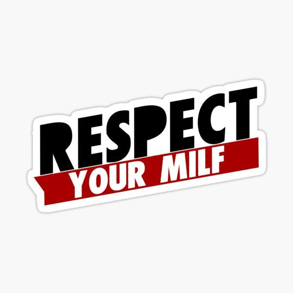 Respect your milf Sticker