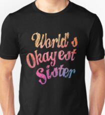 World's Okayest Sister Unisex T-Shirt