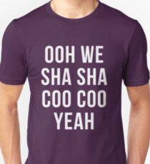 Ooh We Sha Sha Coo Coo Yeah T-Shirt