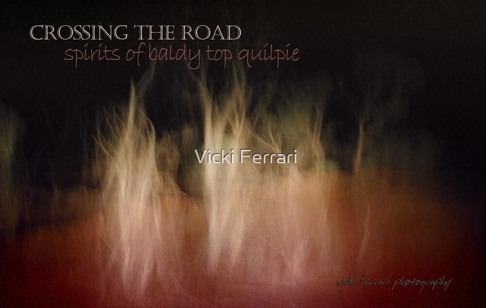 Crossing Quilpie Spirits © Vicki Ferrari by Vicki Ferrari