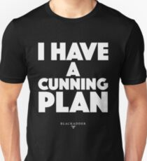 Blackadder quote - I have a cunning plan Unisex T-Shirt