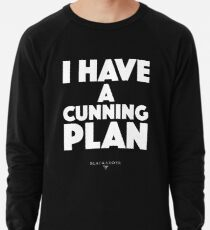 Blackadder quote - I have a cunning plan Lightweight Sweatshirt