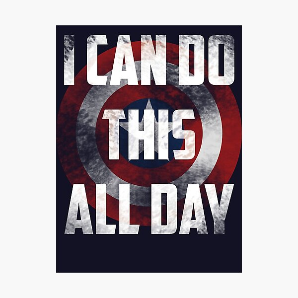 I can do this all day. shield Photographic Print
