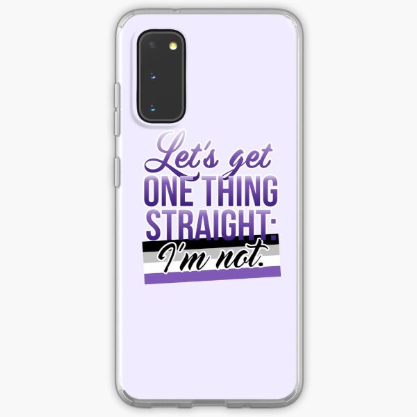 Let's Get One Thing Straight: I'm Not • Asexual Version • LGBTQ* Samsung Galaxy Soft Case