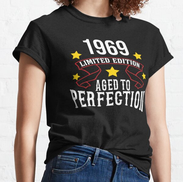 1969 Limited Edition Aged To Perfection Classic T-Shirt