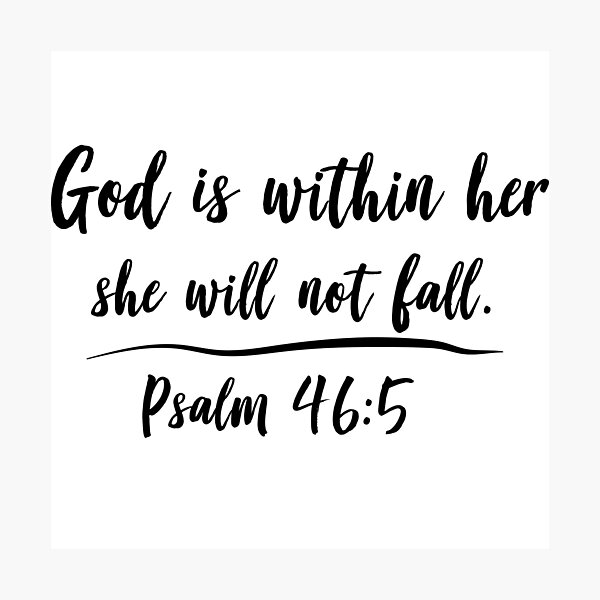 God is within her she will not fall Photographic Print