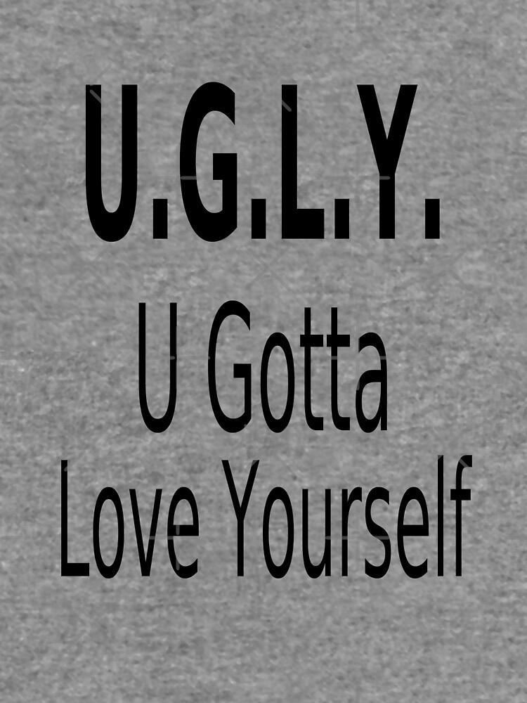 U.G.L.Y. (U Gotta Luv Yourself)