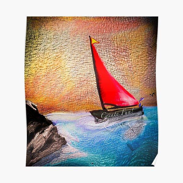 Create Fun - Sail Toward Good Feeling Times Poster