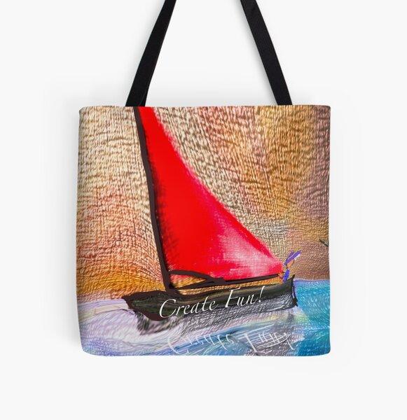 Create Fun - Sail Toward Good Feeling Times All Over Print Tote Bag