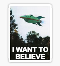 I Want To Believe - Futurama Sticker