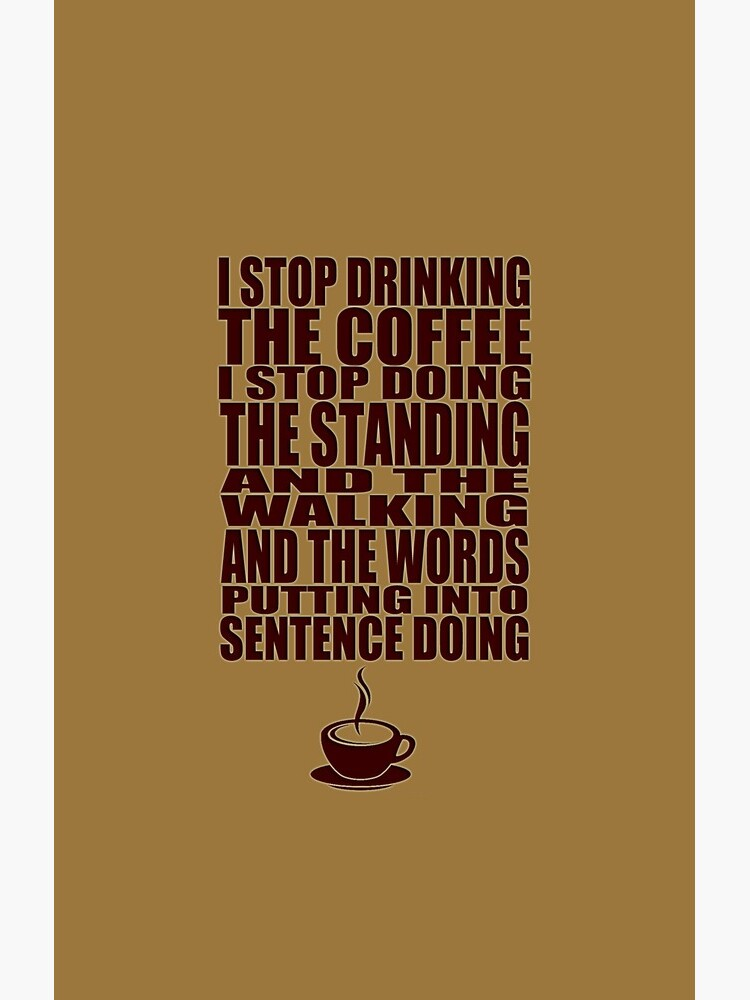 Ich kann nicht aufhören, den Kaffee zu trinken von queenofbimbania
